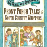 Front Porch Tales & North Country Whoppers