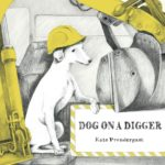 Dog on a Digger - Prendergast
