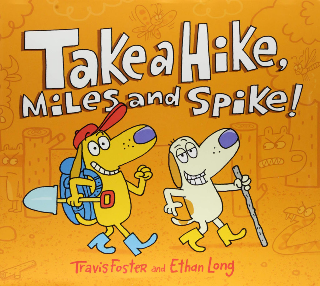 Take a Hike, Miles and Spike - Foster/Long